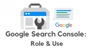 Google Search Console Role & Use